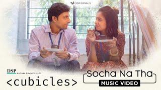 Socha Na Tha   Cubicles   Karthik Rao & Shilpa Surroch