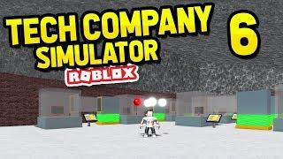 ROBLOX TECH COMPANY SIMULATOR #6