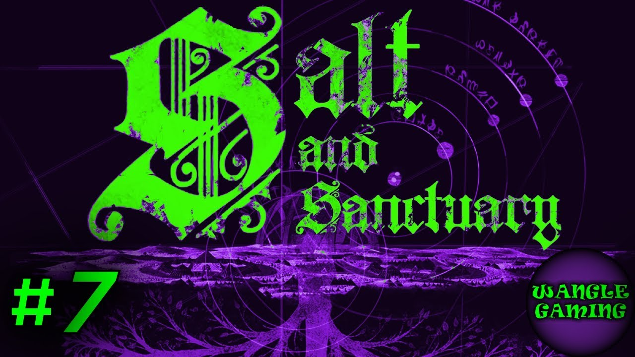 Salt and Sanctuary - Episode 7 - Wangle Gaming