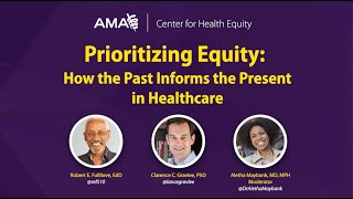 Prioritizing Equity: How the Past Informs the Present in Healthcare