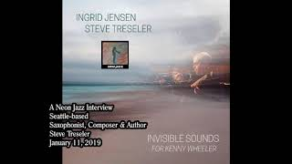 Neon Jazz Interview with Seattle-based saxophonist, Composer & Author Steve Treseler