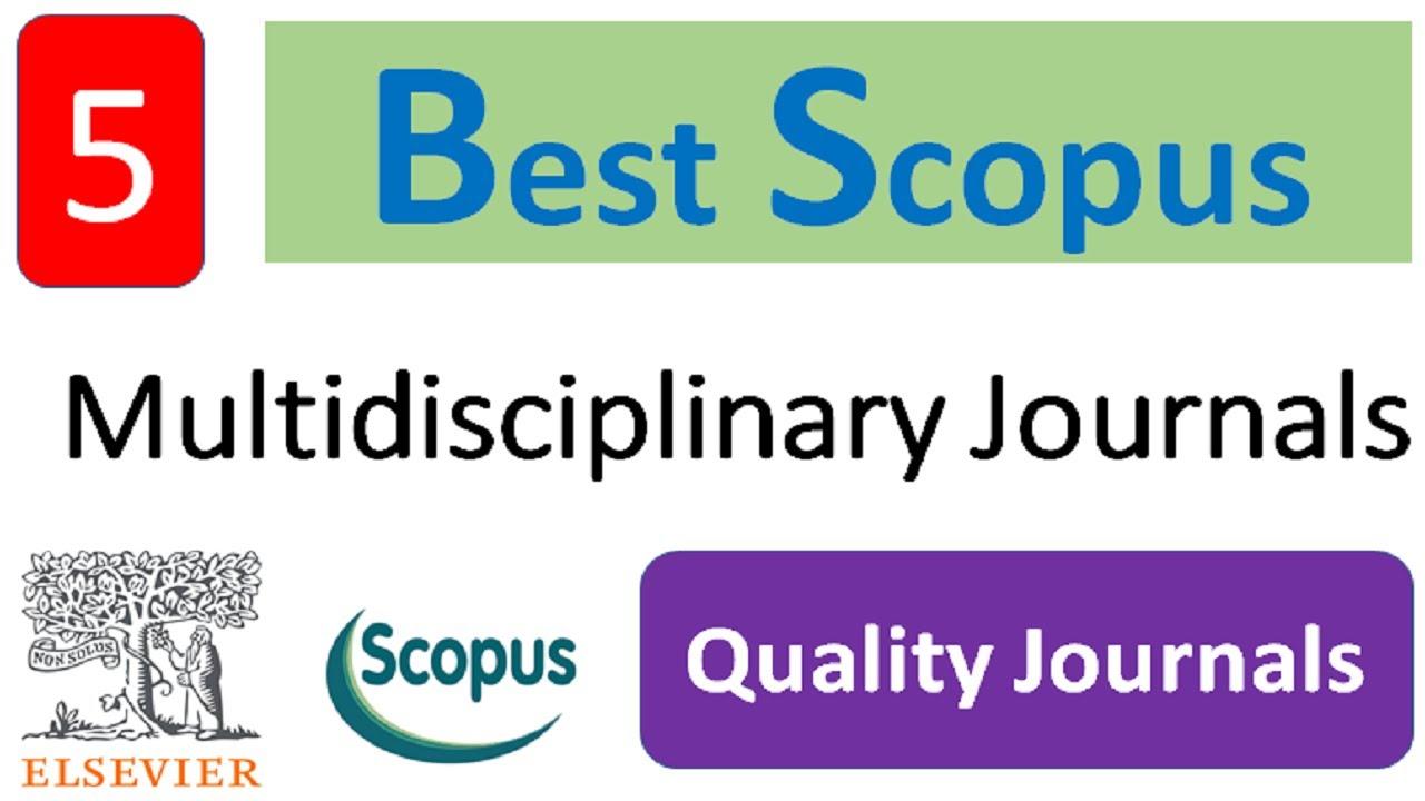 Top Scopus Multidisciplinary Journals   Best Quality Journals   Understand Easily