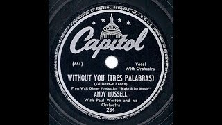 1946 single: Andy Russell - Without You (Tres Palabras) YouTube Videos