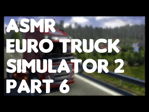 ASMR: Euro Truck Simulator 2 - Part 6