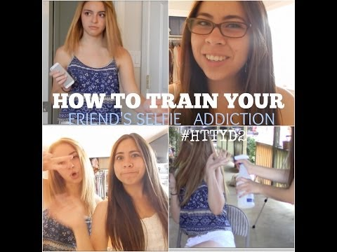 how-to-train-your-friend's-selfie-addiction-#httyd2