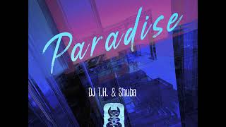 Download DJ T.H. & Shuba - Paradise