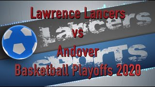 LHS Boys Basketball vs Andover Playoffs