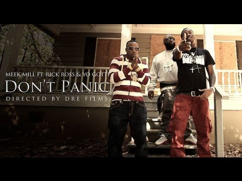 MEEK MILL FT RICK ROSS AND YO GOTTI  DONT PANIC