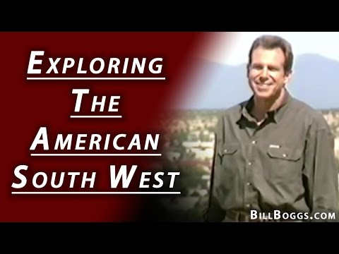 The American South West - Exploring the West with Bill Boggs