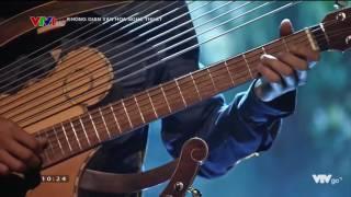 [VTV1] Tiếng hát giữa rừng Pác Bó - Biểu diễn: NS. Guitar Trần Việt Anh