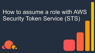 How to assume a role with AWS Security Token Service (STS)