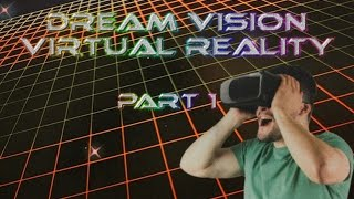 (PART 1) - VR ON THE CHEAP! - Dream Vision Phone VR Headset Review