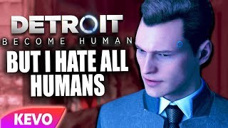 Detroit: Become Human but I hate all humans