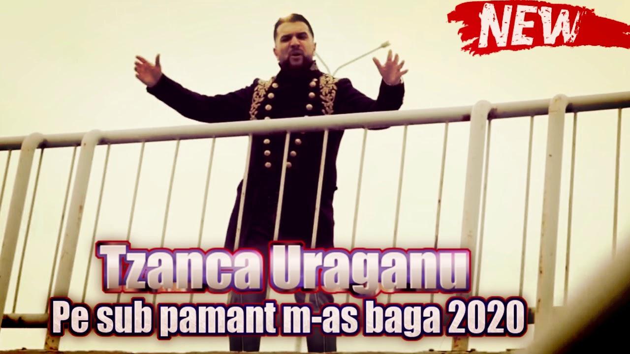 ☆ Tzanca Uraganu ❌ Pe sub pamant m-as baga 2020 ☆ (DOINA IN PREMIERA) cele mai noi manele 2020