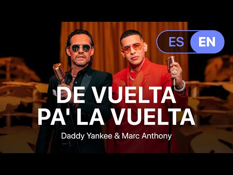 Download Daddy Yankee & Marc Anthony - De Vuelta Pa' La Vuelta  (Lyrics / Letra English & Spanish)