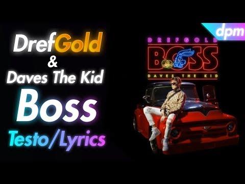 DrefGold & Daves The Kid - Boss - Testo (lyrics, karaoke)