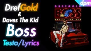 DrefGold & Daves The Kid - Boss - Testo (lyrics, karaoke)