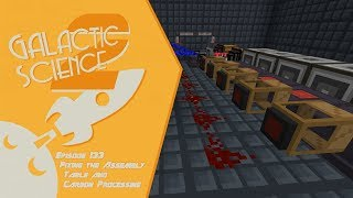 Galactic Science 2 #133 - Fixing the Assemble Table and Processing Slimeballs