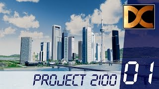 PROJECT 2100 - A new Cities Skylines series! [No. 01]