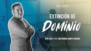 CADEFI - EXTINCIÓN DE DOMINIO -  26 FEBRERO 2021