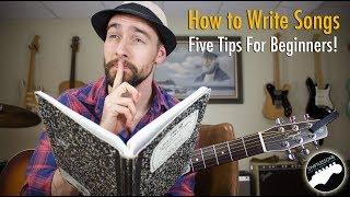 How to Write Original Songs - Useful Tips, Progressions & Rhythms