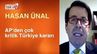 AP'den çok kritik Türkiye kararı / Hasan Ünal