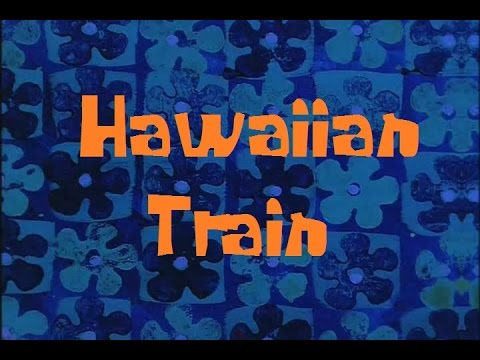 Spongebob Production Music Hawaiian Train