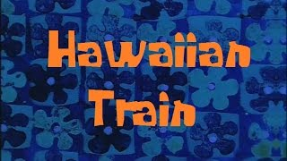 Spongebob Production Music Hawaiian Train