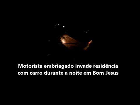 Veículo invade residência durante a noite em Bom Jesus 21/06/2018