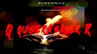 Quisiera Saber- Davinci