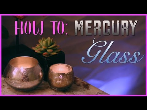 HOW TO: DIY Mercury Glass