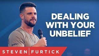 Dealing With Your Unbelief   Pastor Steven Furtick