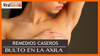 Bulto en la Axila - Remedios Caseros