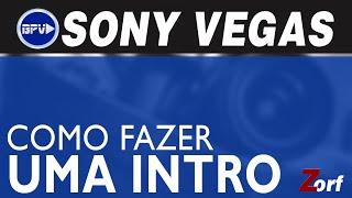 Como fazer uma Intro/Vinheta no Sony Vegas com Efeitos