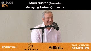E674: Mark Suster, Upfront Ventures: How to pitch to VCs, best founders, anti demo day, pro IPO