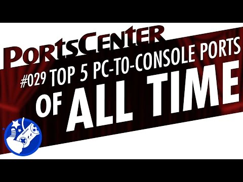 Top 5 Greatest PC-to-Console Ports of ALL TIME! - PortsCenter #029