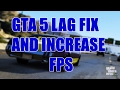 How To Fix GTA 5 Lag On PC And Increase FPS For Windows 7/8/8.1/10 (Working For Low End PC Also)