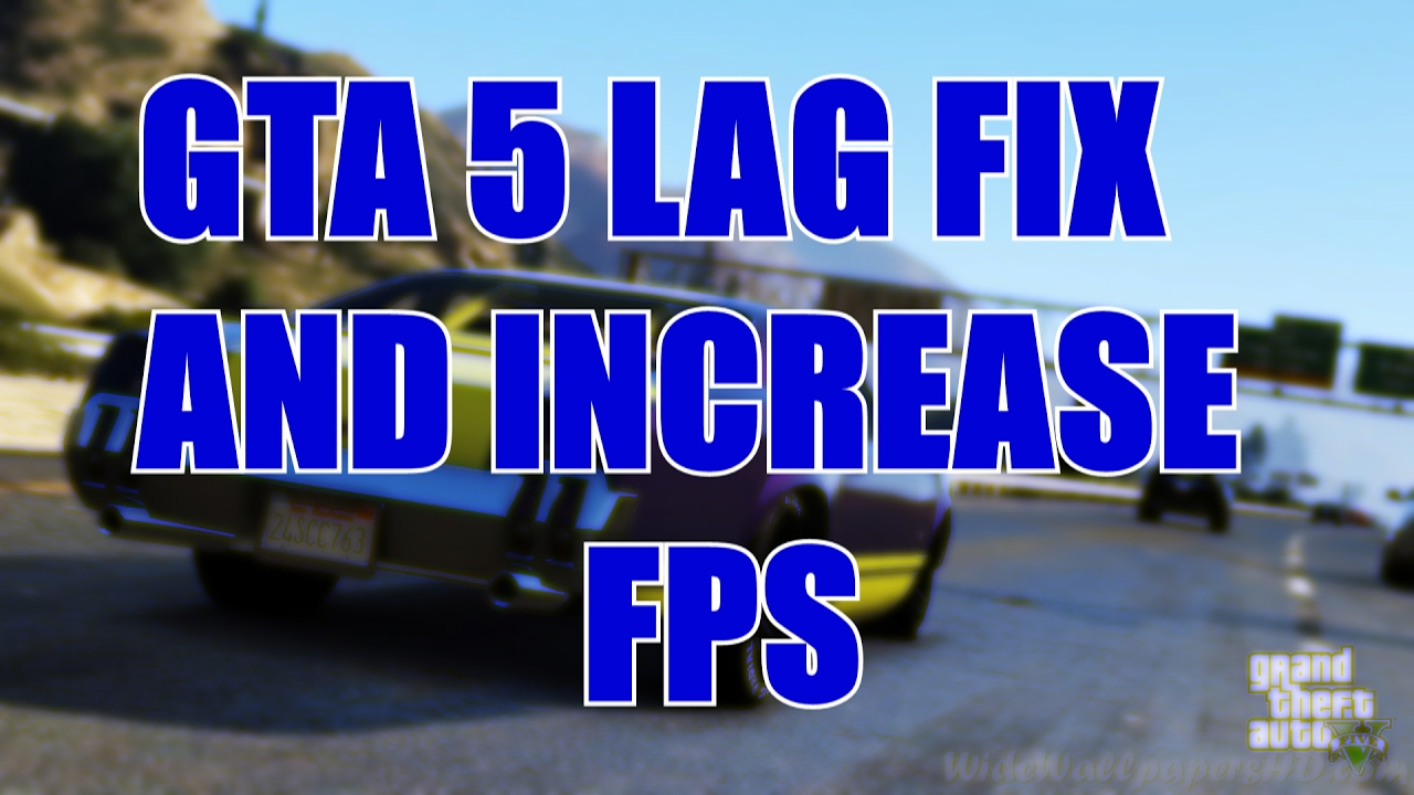 How To Fix GTA 5 Lag On PC And Increase FPS For Windows 7/8/8 1/10 (Working  For Low End PC Also)