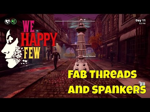 We Happy Few: Fab threads and spankers