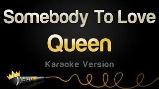 Queen - Somebody To Love (Karaoke Version)