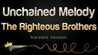 The Righteous Brothers - Unchained Melody (Karaoke Version)