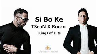 Kings Of Hits X Rocco X Tsean - Si Bo Ke (lyrics)