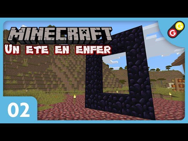 Minecraft - Un été en enfer #02 On crée déjà le portail du Nether ! [FR]