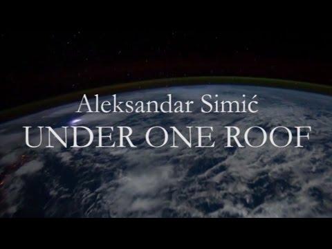 ALEKSANDAR SIMIĆ - UNDER ONE ROOF (Updated Version)