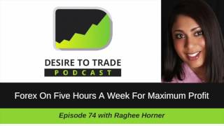 Raghee Horner: Forex On 5 Hours A Week For Maximum Profit | Trader Interview