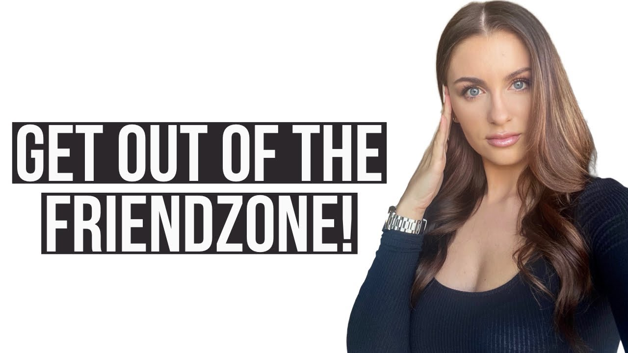 Get Out Of The Friend Zone! | Courtney Ryan
