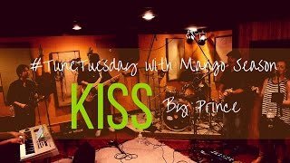 Kiss by Prince - Mango Season Cover