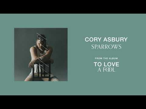 Sparrows - Cory Asbury | To Love A Fool
