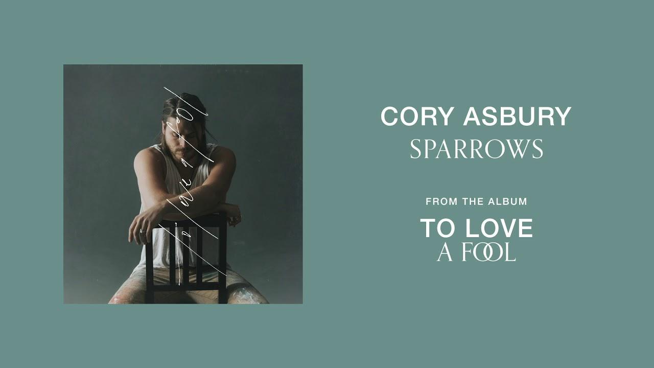 Sparrows - Cory Asbury