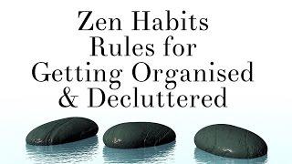 Video Zen Habits - Rules for Getting Organized & Decluttered download MP3, 3GP, MP4, WEBM, AVI, FLV Juli 2018
